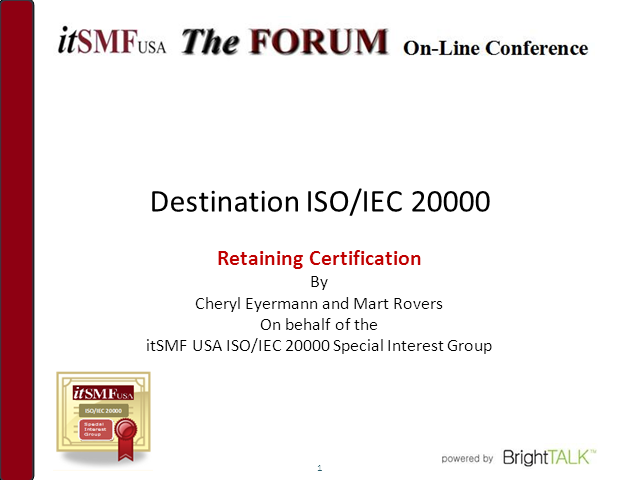 ISO/IEC 20000 SIG | Destination ISO/IEC 20000: Retaining Your ISO/IEC 20000 Cert