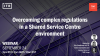 Overcoming complex regulations in a Shared Service Centre environment