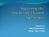 "Improving the ""On-Board"" Channel Experience"