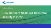 How Gartner's SASE will transform security in 2020