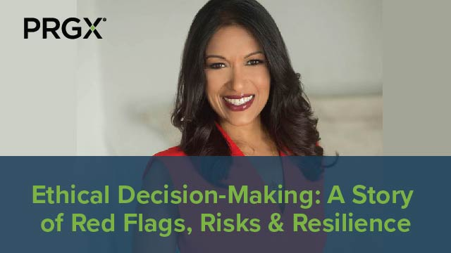 PRGXchange – Ethical Decision-Making: A Story of Red Flags, Risks & Resilience