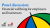 Panel discussion: Financial wellbeing for employees and businesses