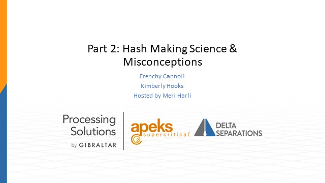 Part 2: Hash Making Science & Misconceptions