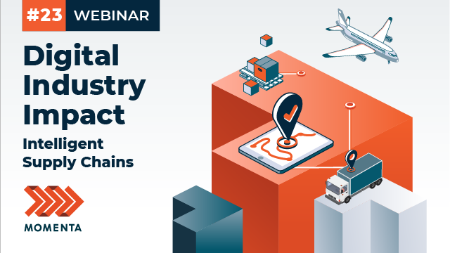 Digital Industry Impact: Intelligent Supply Chains