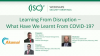 Learning from Disruption - What have we learnt from COVID-19?