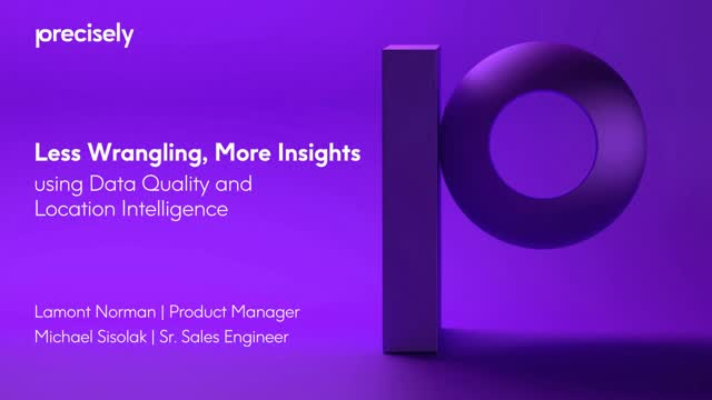 Less Wrangling, More Insights: using Data Quality and Location Intelligence