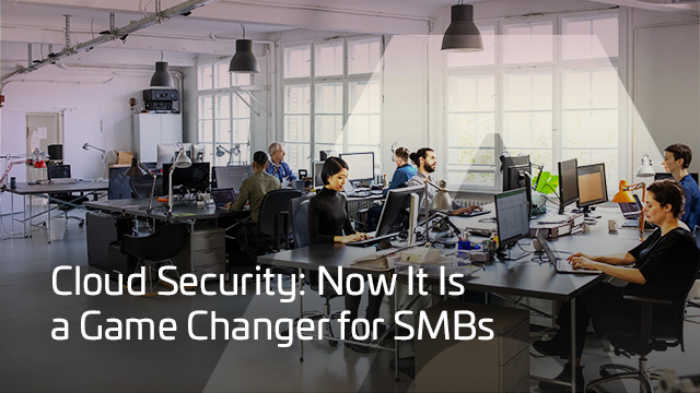 Cloud Security: Now It Is a Game Changer for SMBs