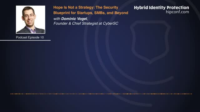 Podcast | Hope Is Not a Strategy: The Security Blueprint for SMBs and Beyond