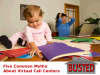 Five Common Myths about Virtual Call Centers - Busted!