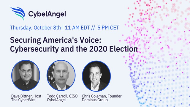 Securing America's Voice: Cybersecurity and the 2020 Election