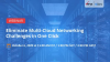 Eliminate Multi-Cloud Networking Challenges in One Click