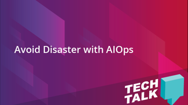 Avoiding Disaster with AIOps