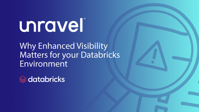 Why Enhanced Visibility Matters for your Databricks Environment
