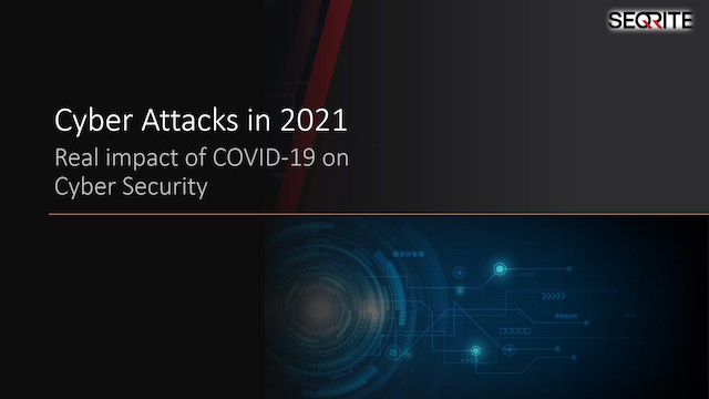 Cyber Threats in 2021: Real impact of COVID on Cyber Security