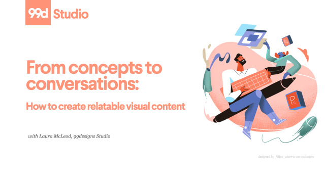 From concepts to conversations: How to create relatable visual content