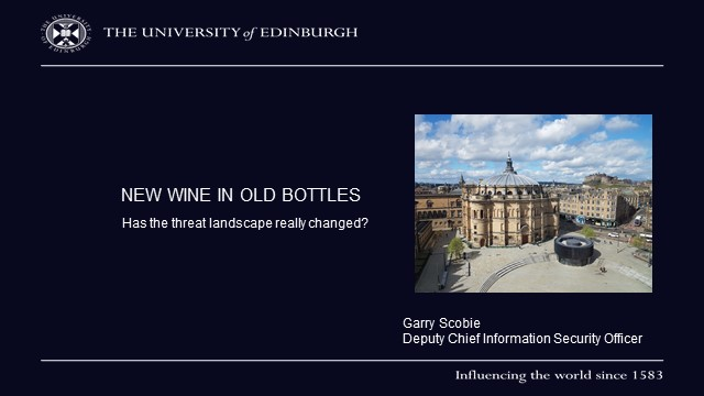 Old Wine in New Bottles: Has the threat landscape really changed?
