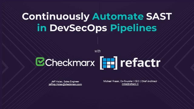 Continuously Automate SAST in DevSecOps Pipelines with Checkmarx and Refactr