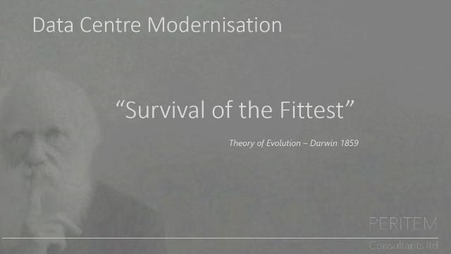 "Data Centre Modernisation – ""Survival of the Fittest"""