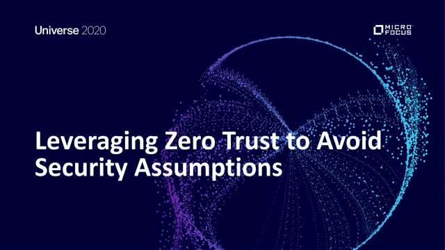 Leveraging Zero Trust to Avoid Security Assumptions