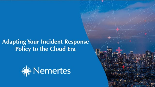 Adapting Your Incident Response Policy to the Cloud Era