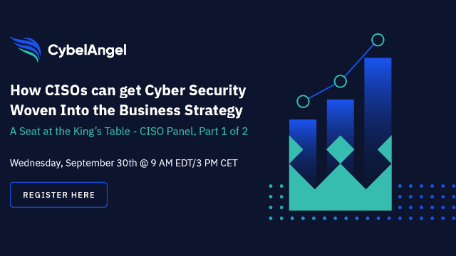 CISO Panel: How CISOs can get Cyber Security Woven into the Business Strategy