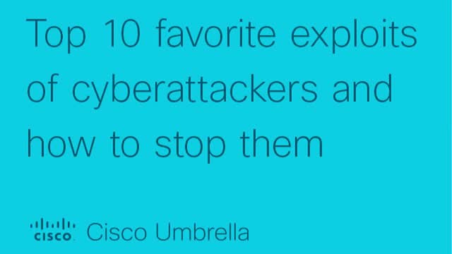 Top 10 favorite exploits of cyberattackers and how to stop them (on a budget)