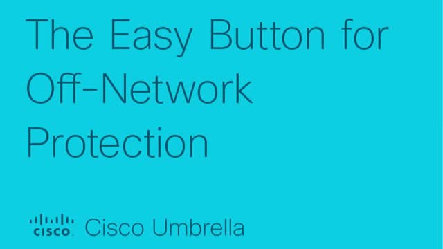 The Easy Button for Off-Network Protection
