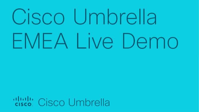 Cisco Umbrella EMEA Live Demo