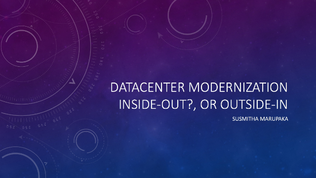 Data Center Modernization? Is it inside-out?, or outside-in?