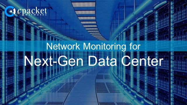 Network Monitoring for the Next-Gen Data Center