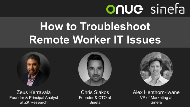 ONUG | Troubleshooting Remote Worker IT Issues