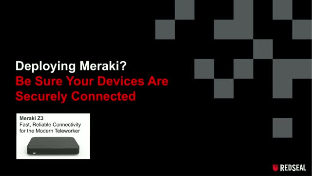 Deploying Meraki? Be Sure Your Devices Are Securely Connected