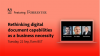 Rethinking digital document capabilities as a business necessity