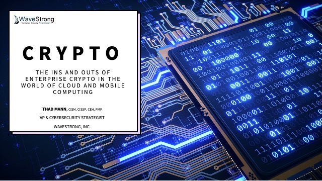 The Ins and Outs of Enterprise Crypto in the world of cloud and mobile computing