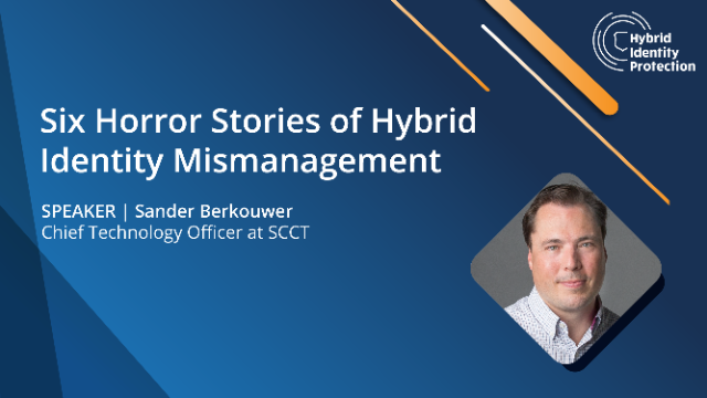 Six Horror Stories of Hybrid Identity Mismanagement