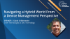 Navigating a Hybrid World from a Device Management Perspective