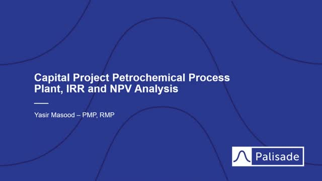 Capital Project Petrochemical Process Plant, IRR, and NPV Analysis
