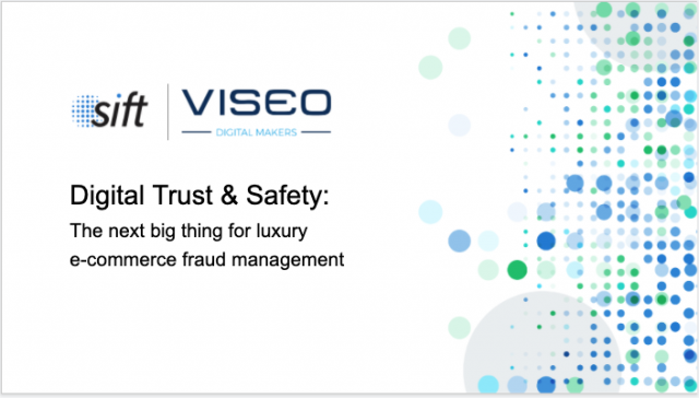 Digital Trust&Safety: The next big thing for luxury e-commerce fraud management