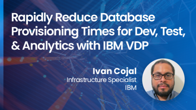 Rapidly reduce database provisioning times for dev/test/analytics with IBM VDP