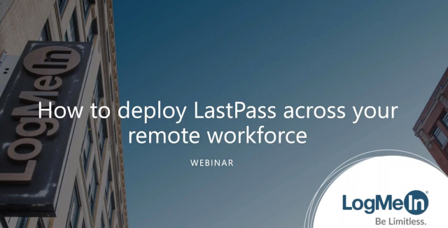 How to deploy LastPass across your remote workforce