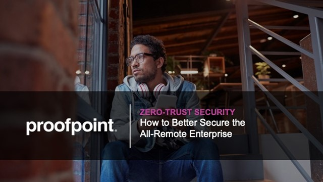 Zero-Trust Security Webinar: How to Better Secure the All-Remote Enterprise