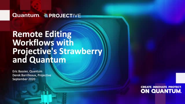 Remote Editing Workflows with Projective's Strawberry and Quantum