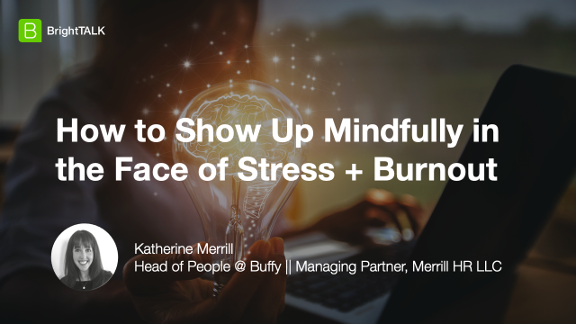 How to Show Up Mindfully in the Face of Stress + Burnout