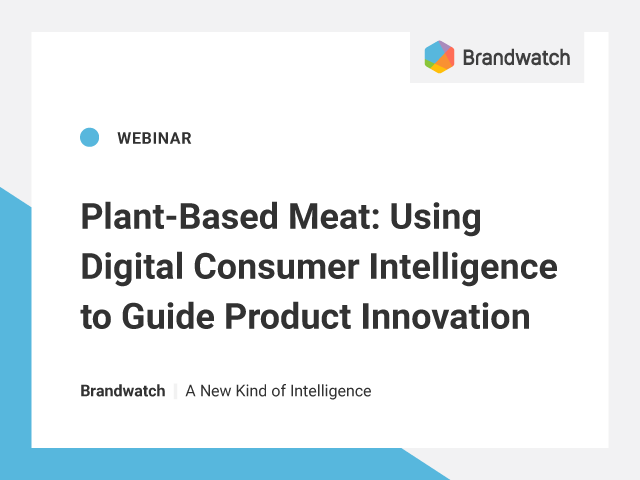 Plant-Based Meat:Using Digital Consumer Intelligence to Guide Product Innovation