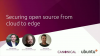Securing open source from cloud to edge