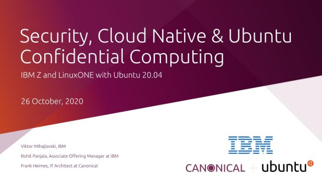 Cloud Native & Confidential Computing on IBM Z & LinuxONE with Ubuntu 20.04