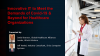 Innovative IT to Meet the Demands of Covid & Beyond for Healthcare Organizations