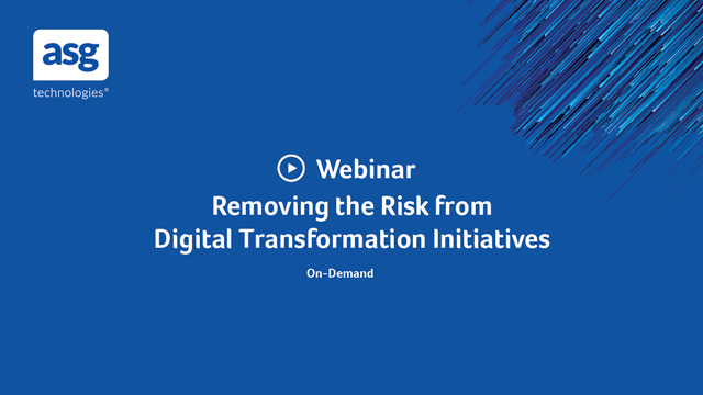 Removing the Risk from Digital Transformation Initiatives