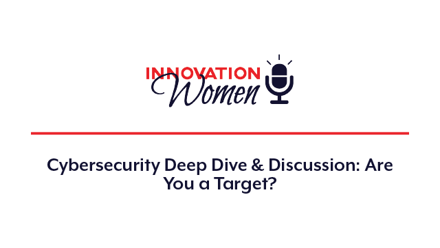 Cybersecurity Deep Dive & Discussion: Are You a Target?