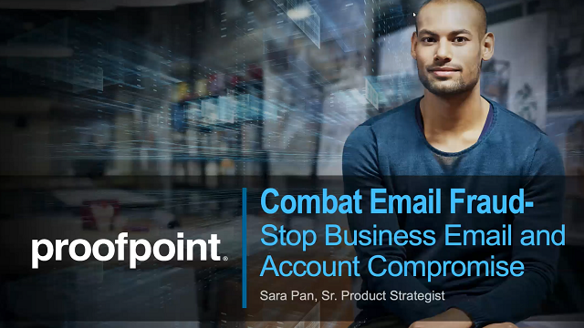 How to Combat Email Fraud - Stop Business Email & Account Compromise